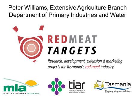 Peter Williams, Extensive Agriculture Branch Department of Primary Industries and Water.