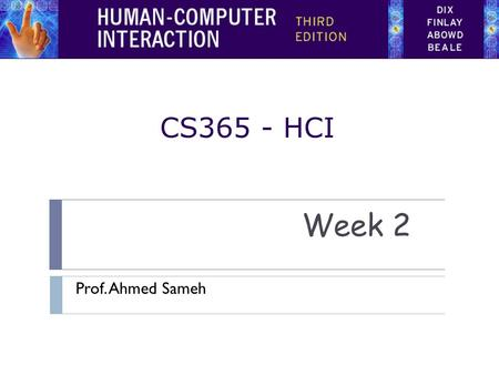 CS365 - HCI Week 2 Prof. Ahmed Sameh. Reflections  How long should it take to learn a new web development tool i.e. Dreamweaver or Microsoft's' new Expression.