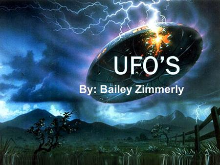 By: Bailey Zimmerly. UFO Intro  Many people have claimed to be the first ones to have seen a UFO. However, in June of 1947 there was the first realistic.