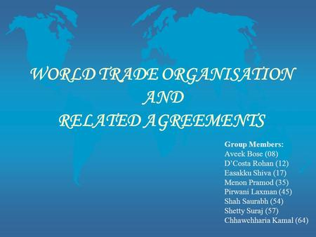 WORLD TRADE ORGANISATION AND RELATED AGREEMENTS