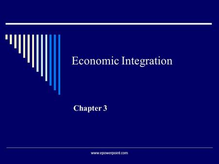 Economic Integration Chapter 3 www.epowerpoint.com.