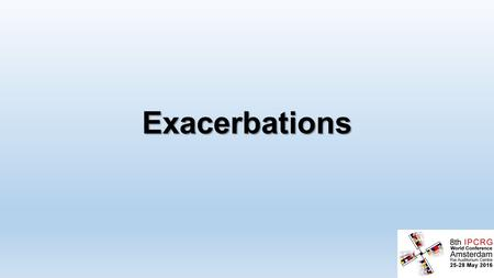 Exacerbations. Exacerbations An exacerbation of COPD is an acute event characterized by a worsening of the patient's respiratory symptoms that is beyond.