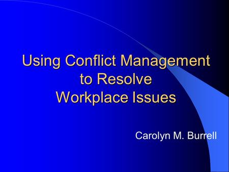 Using Conflict Management to Resolve Workplace Issues
