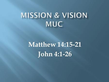 Matthew 14:15-21 John 4:1-26. Our mission at Maseru United Church is to seek to glorify God and further the expansion of His kingdom by providing facilities.