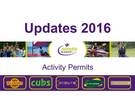Updates 2016 Activity Permits. Adventurous Activity Permit Scheme The Permit Scheme Applicant Responsible Commissioner Approved Assessor ApplicationRecommendation.