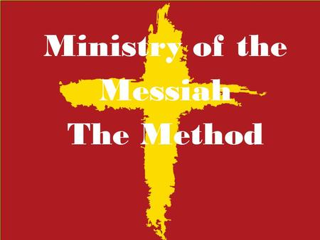 Ministry of the Messiah The Method.  Great Word o Matthew 5:21-22 You have heard that our ancestors were told, 'You must not murder. If you commit murder,