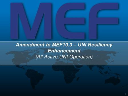 1 Amendment to MEF10.3 – UNI Resiliency Enhancement (All-Active UNI Operation)
