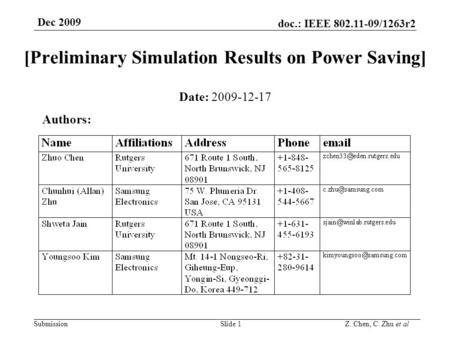 Doc.: IEEE 802.11-09/1263r2 Submission Dec 2009 Z. Chen, C. Zhu et al [Preliminary Simulation Results on Power Saving] Date: 2009-12-17 Authors: Slide.