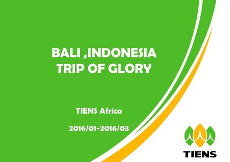 TIENS Africa 2016/01-2016/03 BALI,INDONESIA TRIP OF GLORY.