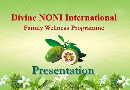 Divine NONI International Family Wellness Programme