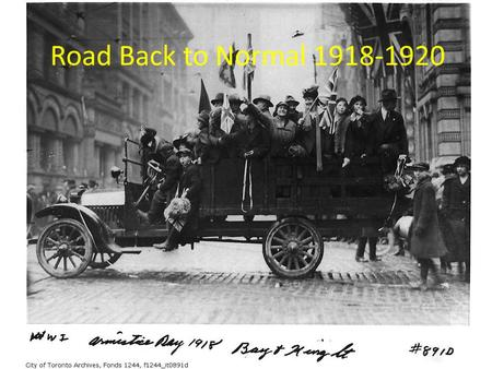 Road Back to Normal 1918-1920. Demobilization Took many months causing partying and mischief in Europe. $240.00 service gratuity, $35.00 for clothing.