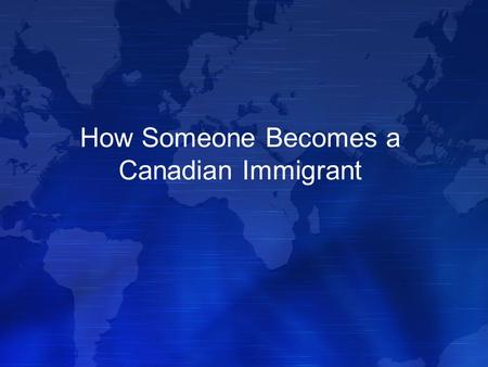 How Someone Becomes a Canadian Immigrant. The Canadian government has strict rules to decide who will be admitted into Canada and who will not. If Canada.