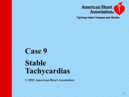 1 Case 9 Stable Tachycardias © 2001 American Heart Association.