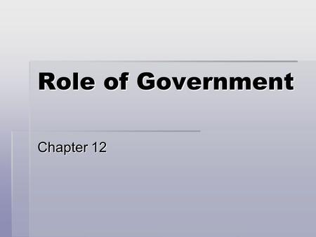 Role of Government Chapter 12. GROWTH OF GOVERNMENT   The U.S. government employs more people in the U.S. than any other organization.