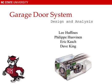 Garage Door System Design and Analysis Lee Huffines Philippe Huovinen