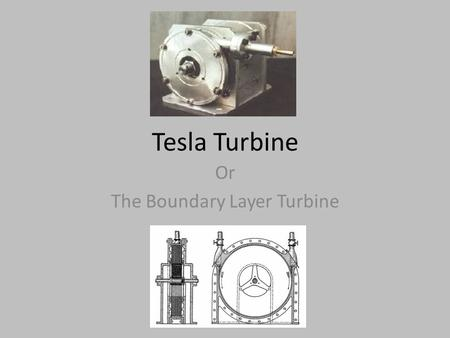 "Tesla Turbine Or The Boundary Layer Turbine. Tesla's Airship - Nikola Tesla believed he would be the first man to fly. -His Idea was ""a flying machine."