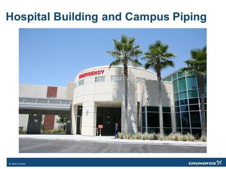 1 Hospital Building and Campus Piping. 2 Hospital Building Occupancy – office and patient areas Patient areas: 24 hours per day Office areas: 8 am – 5.