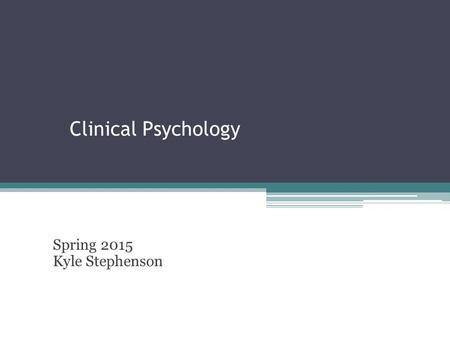 Clinical Psychology Spring 2015 Kyle Stephenson. Overview – Day 5 Goals of assessment Rapport Listening Types of interviews ▫General intake ▫Mental status.