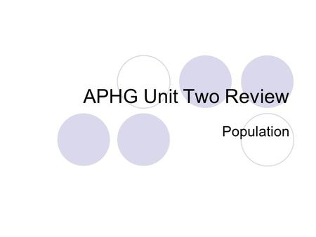 APHG Unit Two Review Population. Intro to Population The world's population is currently greater than 6.5 billion people Population has been increasing.
