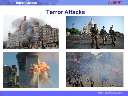 Terror Attacks © 2015 albert-learning.com Terror Attacks.
