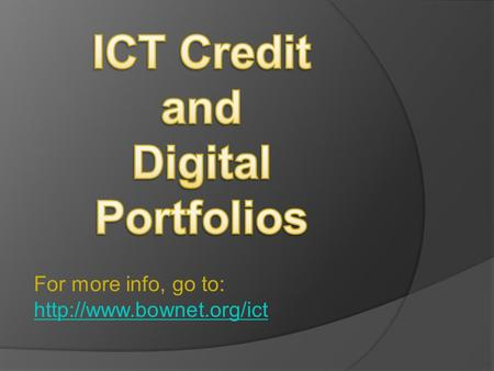 For more info, go to:   1/2 credit in a tech-heavy course.  Many courses will help with and incorporate digital portfolios.