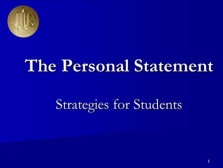 1 The Personal Statement Strategies for Students.