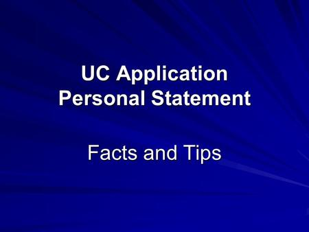 UC Application Personal Statement Facts and Tips.
