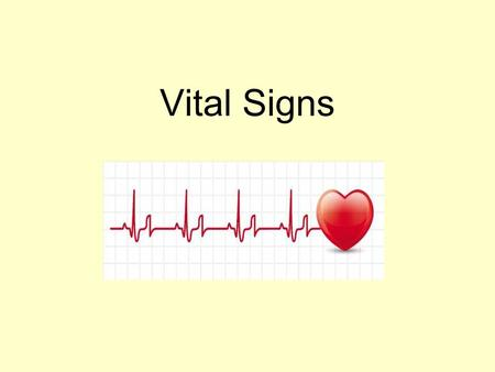 Vital Signs. Homeostasis –state of equilibrium Vital Signs –body functions essential to life –assessment of pulse respiration blood pressure temperature.