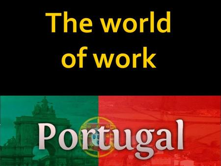  Unemployment in Portugal:  16% of population  42% of youth unemployment  Causes:  Economic crisis and the technological development.  Considered.