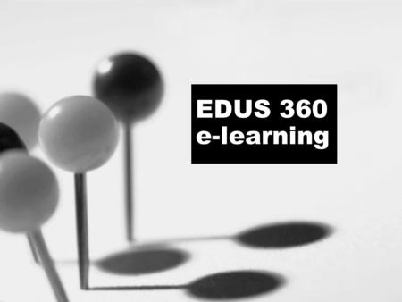 EDUS 360 e-learning. Outline Introductions Course outline What is ICT/e-learning? Assignments PowerPoint examples Practical session Wiki