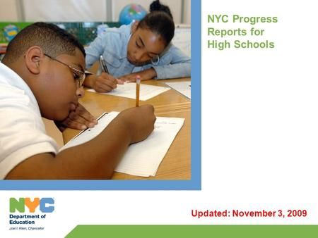 NYC Progress Reports for High Schools Updated: November 3, 2009.