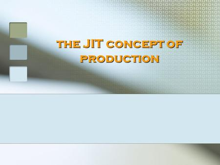 The JIT concept of production. Structure Importance of Logistic Push and Pull concepts JIT Outline problems Conclusion Questions.