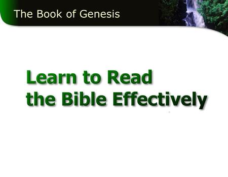 The Book of Genesis Learning to Read the Bible Effectively.