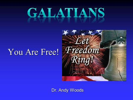 You Are Free! Dr. Andy Woods. Questions Answered Who wrote it? Paul Who wrote it? Paul Who was it written to? Galatian Who was it written to? Galatianbelievers.