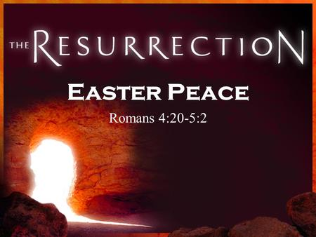 Easter Peace Romans 4:20-5:2. Broken Promises.