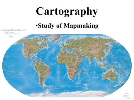 Cartography Study of Mapmaking.