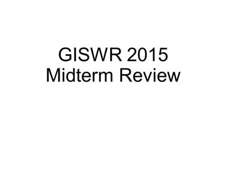 GISWR 2015 Midterm Review. Definition of Latitude,  (1) Take a point S on the surface of the ellipsoid and define there the tangent plane, mn (2) Define.