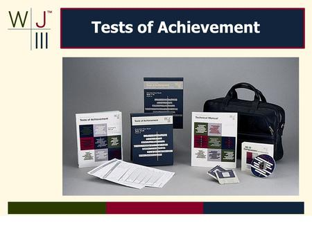 Tests of Achievement. Selective Testing Table Located in Test Books and Examiner Manual.