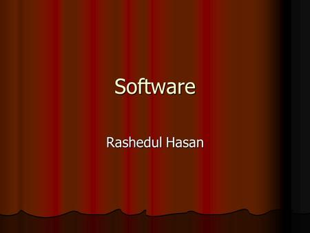 Software Rashedul Hasan. Software Instructions and associated data, stored in electronic format, that direct the computer to accomplish a task. Instructions.