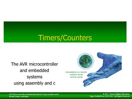 The AVR microcontroller and embedded systems using assembly and c AVR Microcontroller and Embedded System Using Assembly and C Mazidi, Naimi, and Naimi.