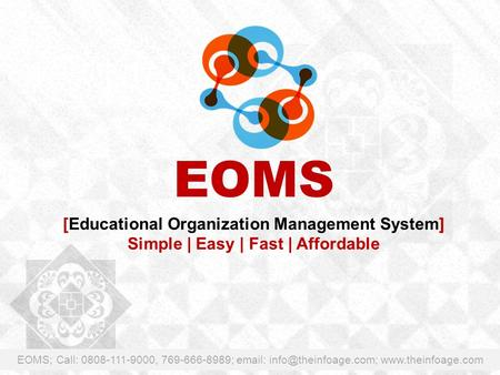 EOMS [Educational Organization Management System] Simple | Easy | Fast | Affordable EOMS; Call: 0808-111-9000, 769-666-8989;