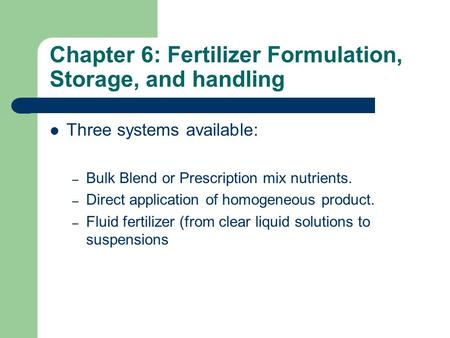 Chapter 6: Fertilizer Formulation, Storage, and handling