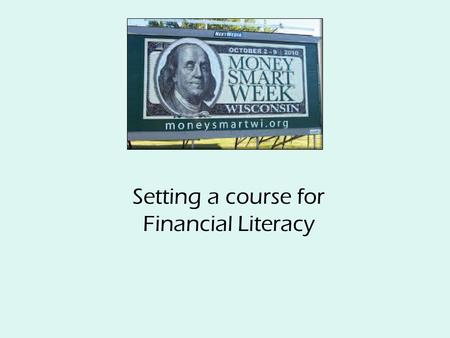 Setting a course for Financial Literacy. Expanding Opportunities through Financial Education.