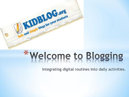 Integrating digital routines into daily activities.