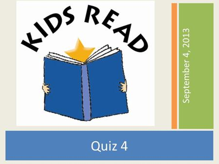 September 4, 2013 Quiz 4. Who is the author of Red Scarf Girl? Ji-li Jiang.
