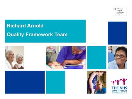 Richard Arnold Quality Framework Team. 2 Overview 1. Using the Quality Framework to systematically drive improvement 2. Aligning the tools and levers.