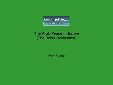 The Arab Peace Initiative (The Beirut Declaration) (Key Points)