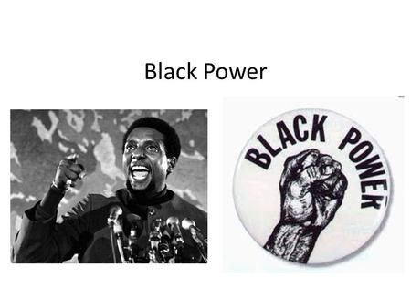 "Black Power. ""In this country you would think that white people are god, that they had the right to give us our freedom, so what we had to do was to beg."