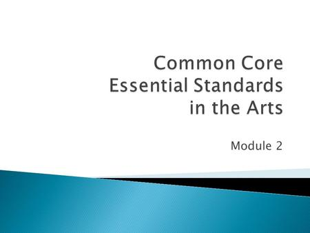 Module 2. Learning Outcomes Participants will: explore the relationship between the new Essential Standards and the NC Standard Course of Study acknowledge.