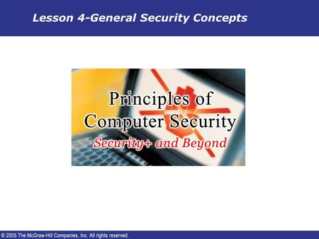 Lesson 4-General Security Concepts. The Role of People in Security  This presentation discusses: – The human element and the role that people play in.